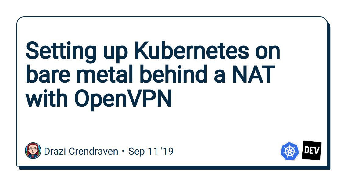 Setting up Kubernetes on bare metal behind a NAT with