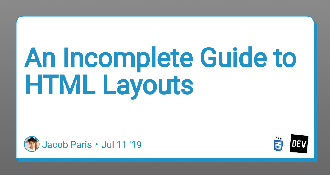 An Incomplete Guide to HTML Layouts - DEV Community 👩 💻👨 💻