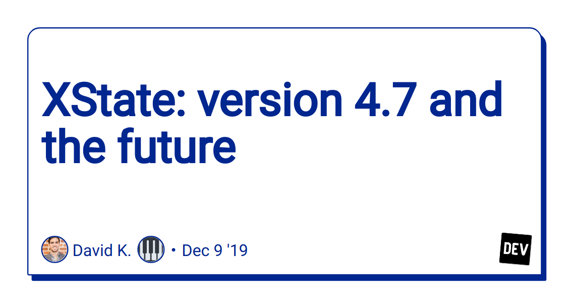 XState: version 4.7 and the future