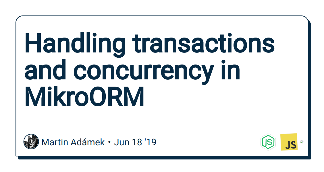 Handling transactions and concurrency in MikroORM - DEV