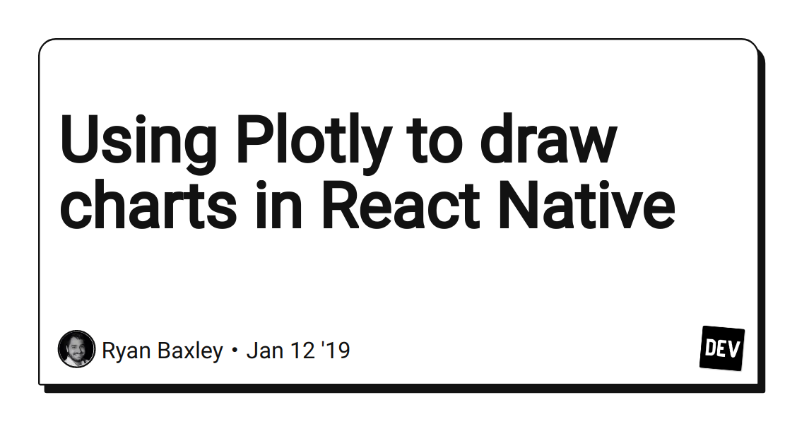Using Plotly to draw charts in React Native - DEV Community