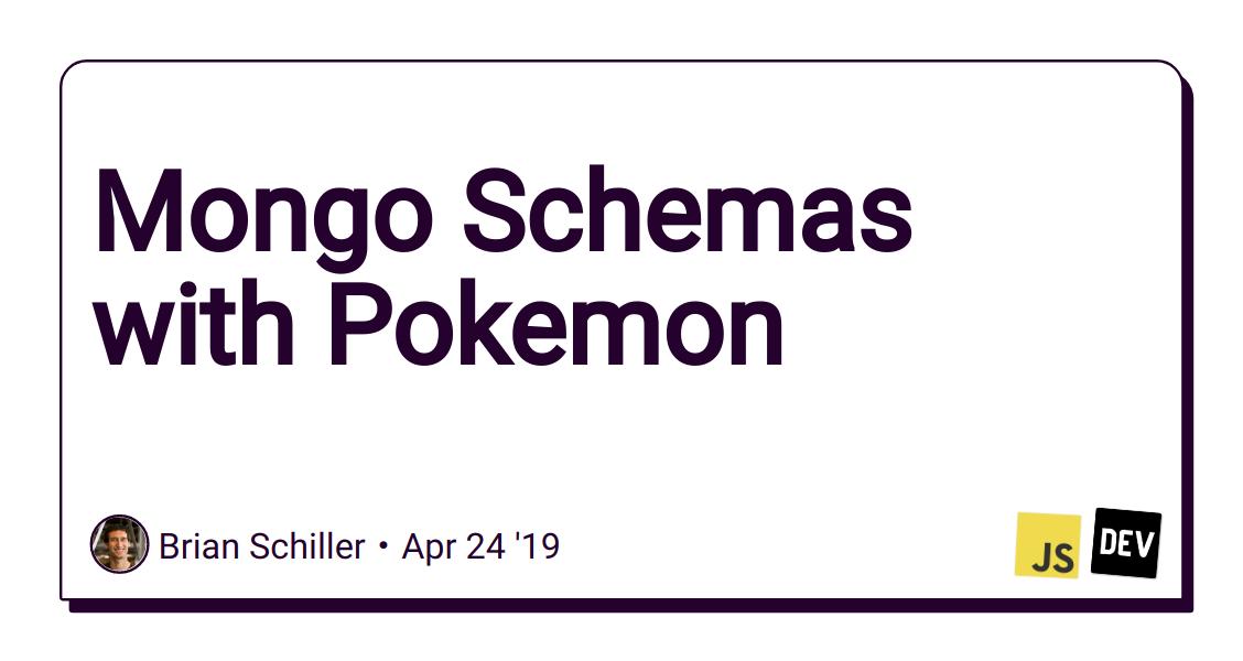 Mongo Schemas with Pokemon - DEV Community 👩 💻👨 💻