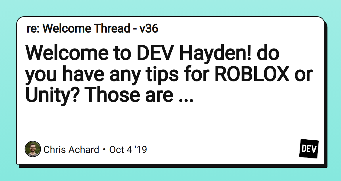 Welcome To Dev Hayden Do You Have Any Tips For Roblox Or Unity