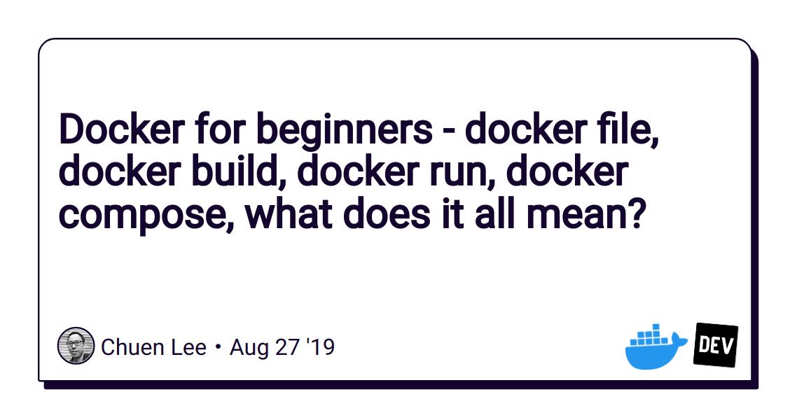 Docker for beginners - docker file, docker build, docker run