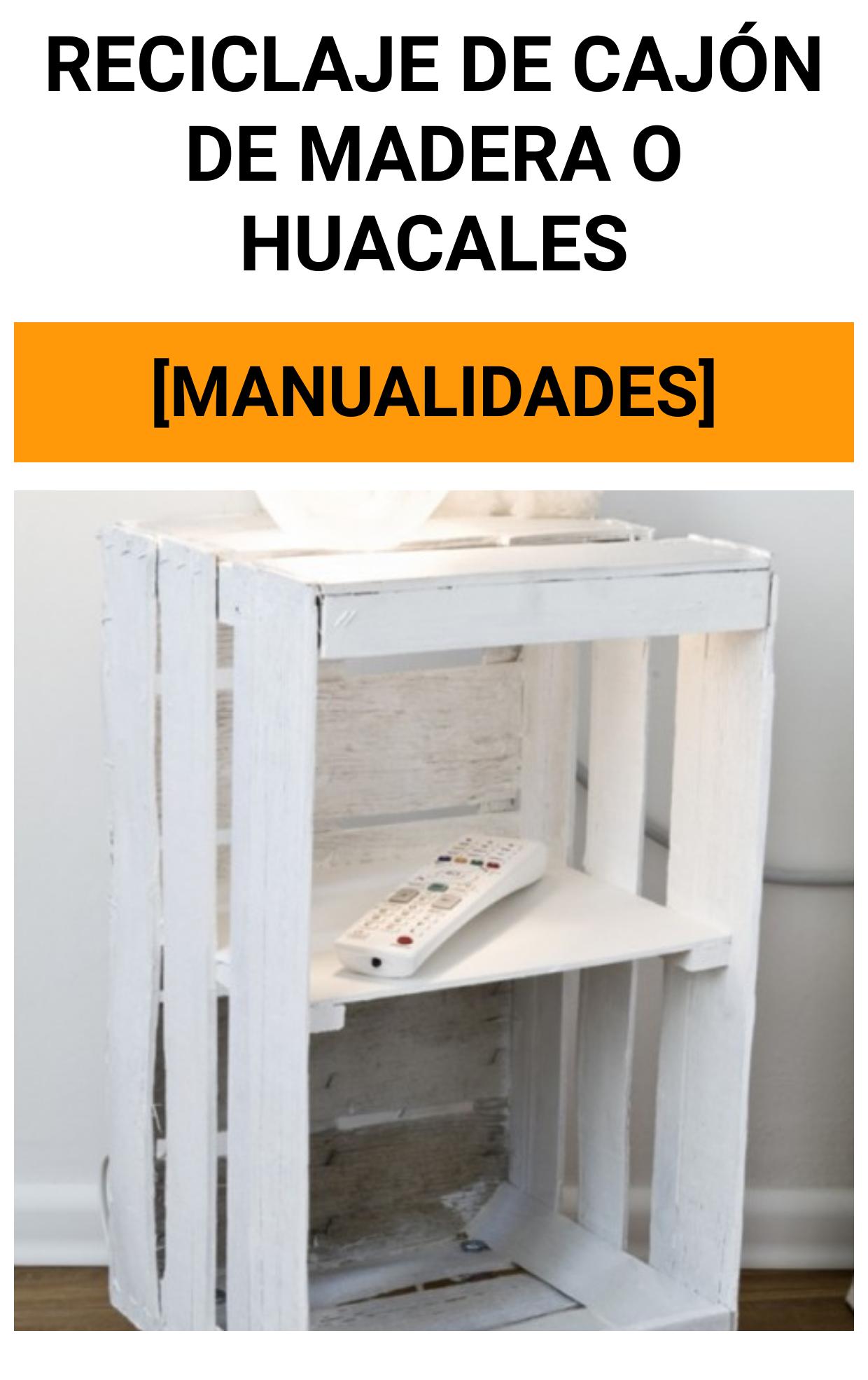 Reciclaje de Cajón De Madera o Huacales