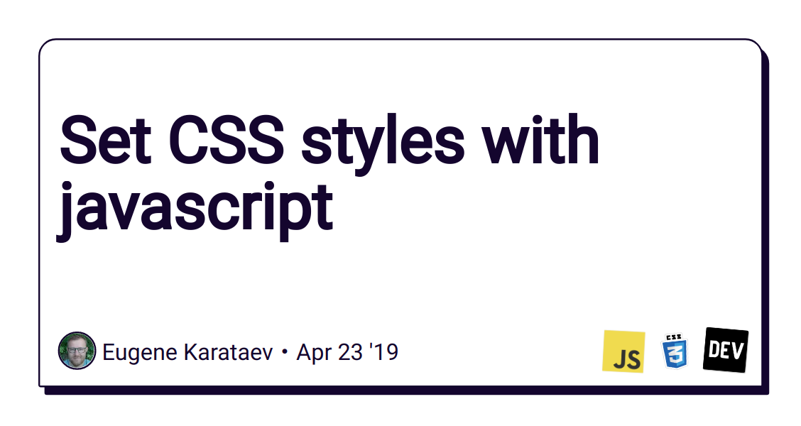 Set CSS styles with javascript - DEV Community 👩 💻👨 💻