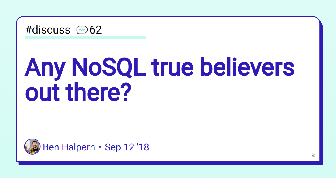 Any NoSQL true believers out there? - DEV Community 👩 💻👨 💻