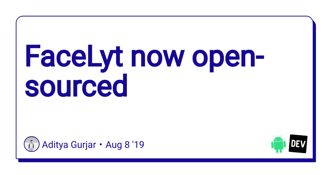 FaceLyt now open-sourced - DEV Community 👩 💻👨 💻