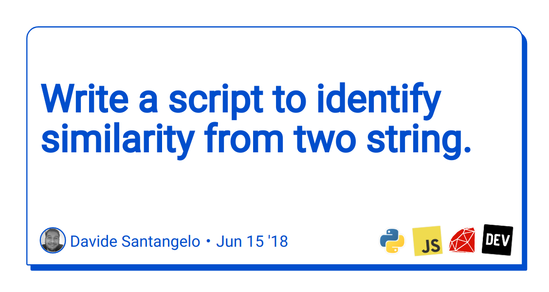 Discussion of Write a script to identify similarity from two