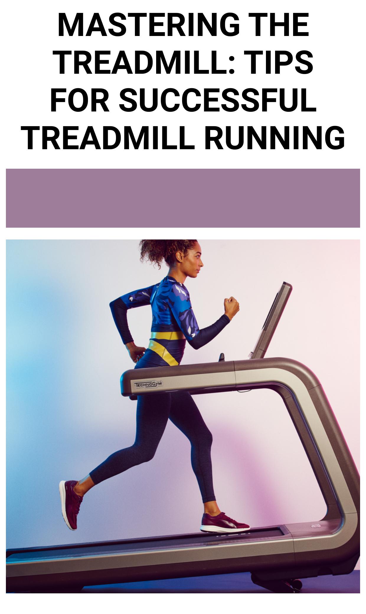 Mastering the Treadmill: Tips for Successful Treadmill Running