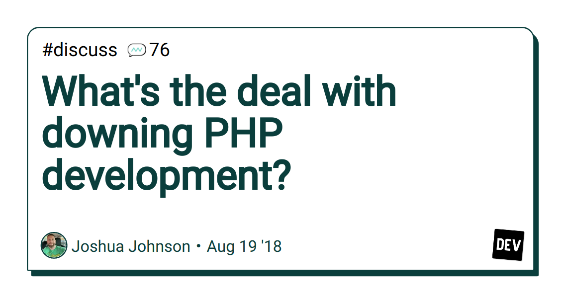 What's the deal with downing PHP development?