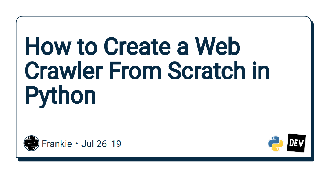 How to Create a Web Crawler From Scratch in Python - DEV