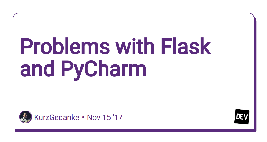 Problems with Flask and PyCharm - DEV Community 👩 💻👨 💻