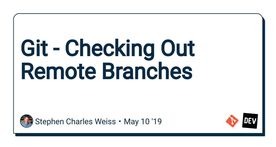 Git - Checking Out Remote Branches - DEV Community 👩 💻👨 💻