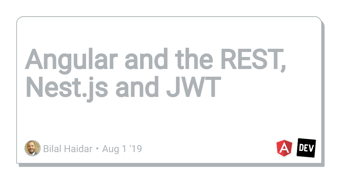 Angular and the REST, Nest js and JWT - DEV Community