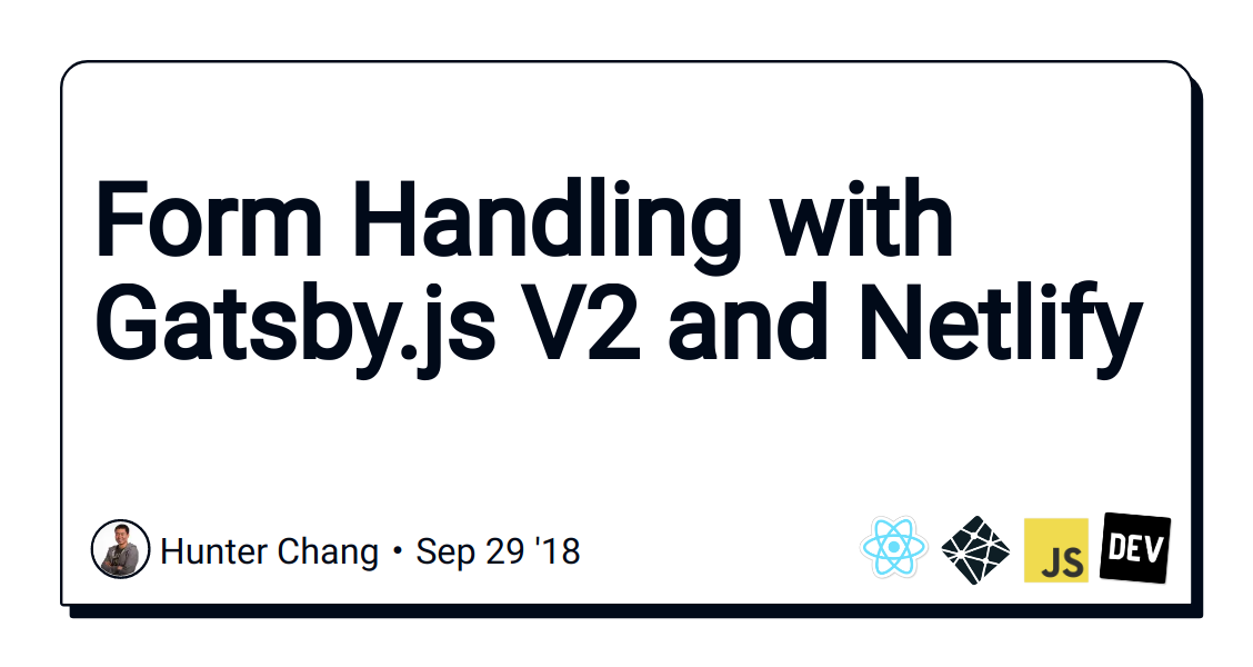 Form Handling with Gatsby js V2 and Netlify - DEV Community 👩 💻👨 💻