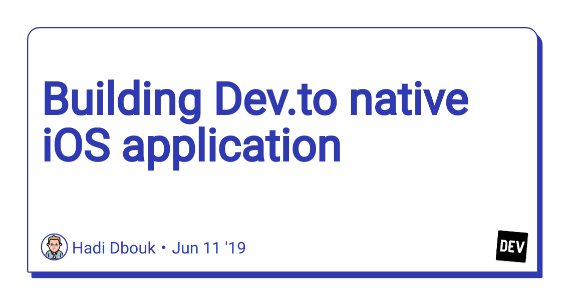 Building Dev.to native iOS application - DEV Community