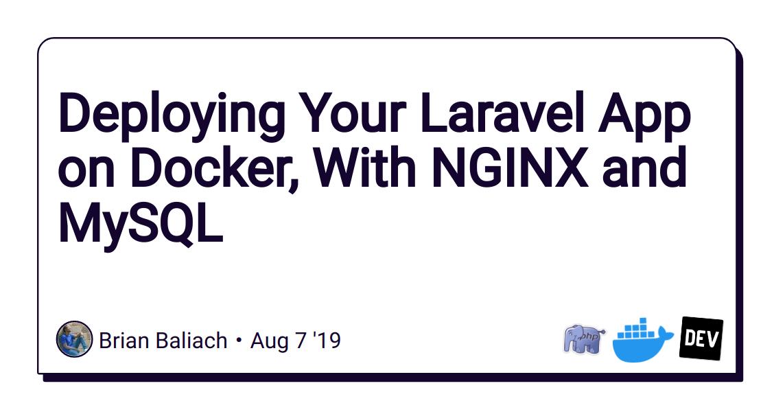 Deploying Your Laravel App on Docker, With NGINX and MySQL