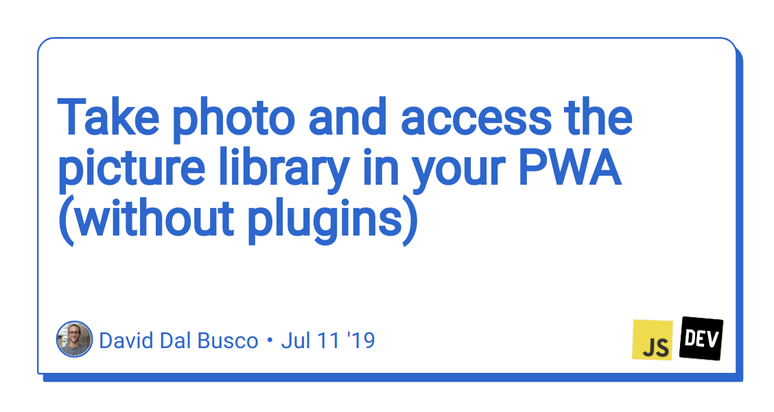 Take photo and access the picture library in your PWA (without