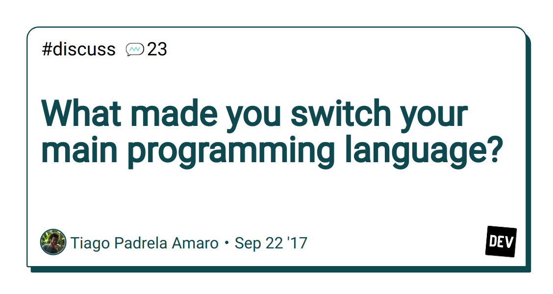 What made you switch your main programming language? - DEV