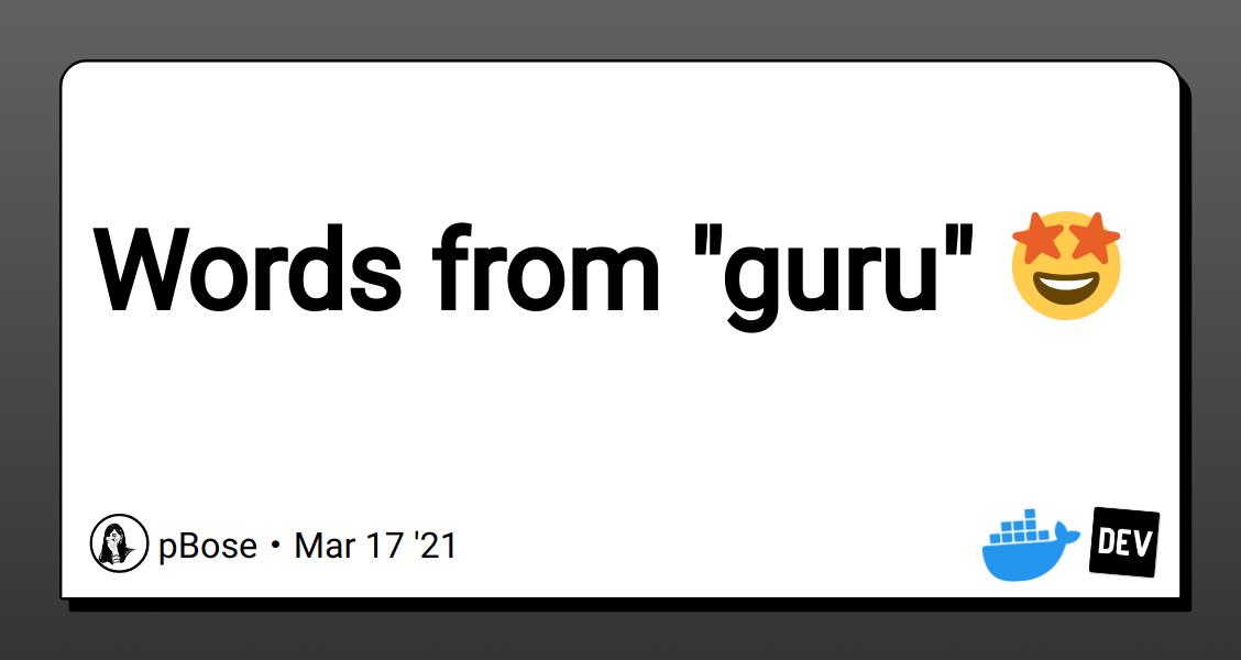 """Words from """"guru"""" ? - DEV Community"""