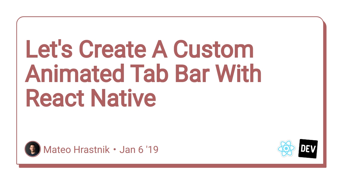 Let's Create A Custom Animated Tab Bar With React Native
