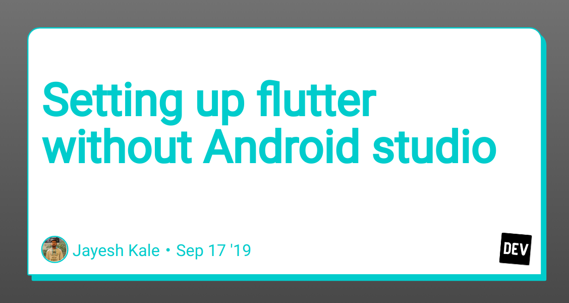Setting up flutter without Android studio - DEV Community