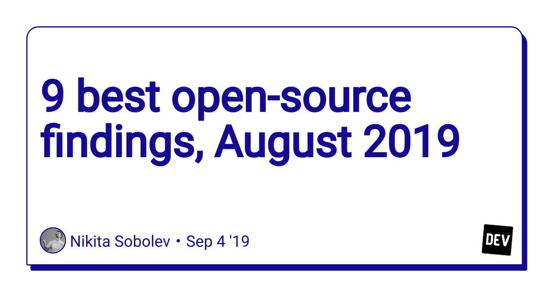 9 best open-source findings, August 2019