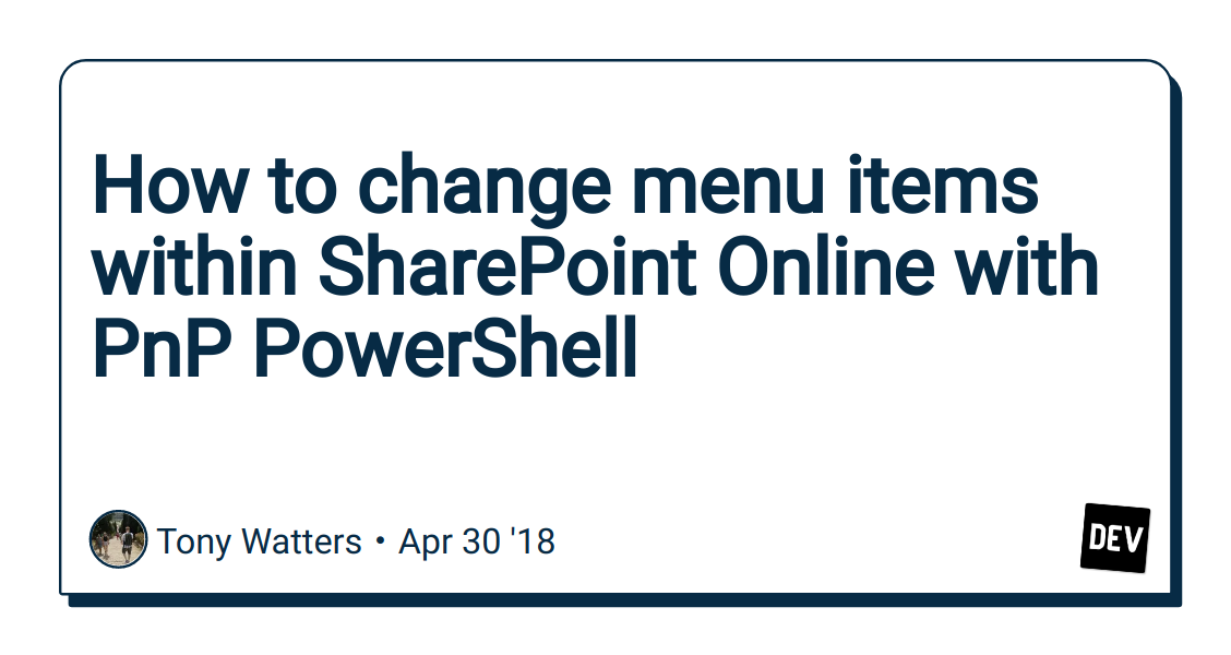 How to change menu items within SharePoint Online with PnP