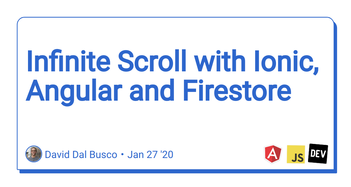Infinite Scroll with Ionic, Angular and Firestore