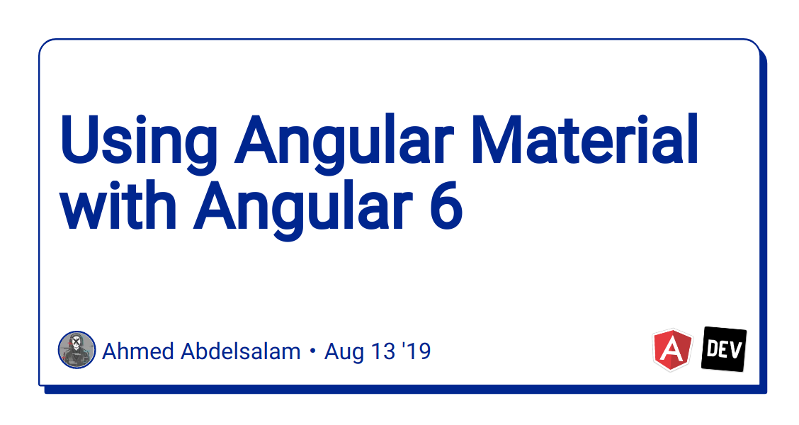 Using Angular Material with Angular 6 - DEV Community