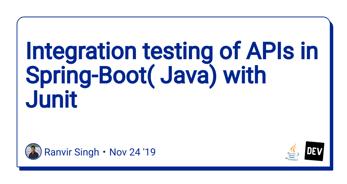 great look new concept united kingdom Integration testing of APIs in Spring-Boot( Java) with Junit ...