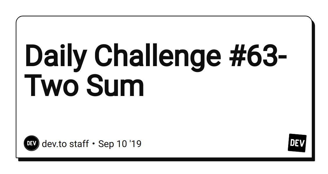 Daily Challenge #63- Two Sum - DEV Community 👩💻👨💻