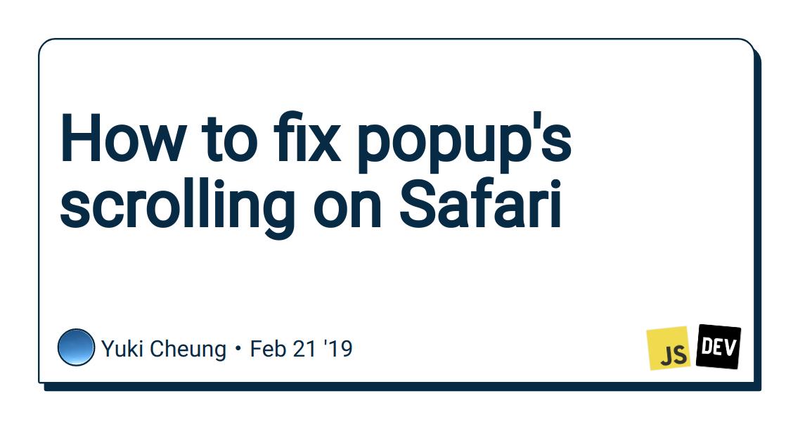 How to fix popup's scrolling on Safari - DEV Community