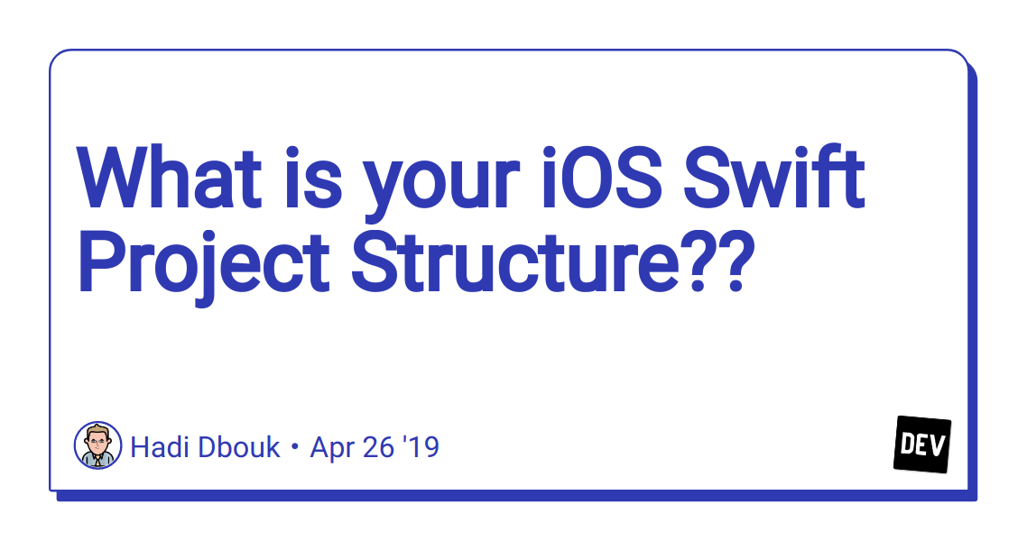 What is your iOS Swift Project Structure?? - DEV Community