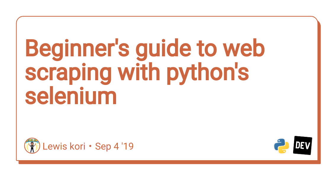 Beginner's guide to web scraping with python's selenium