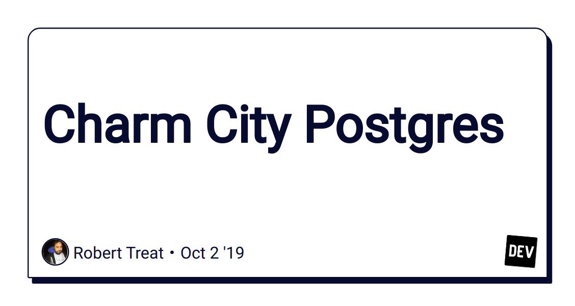 Charm City Postgres - DEV Community