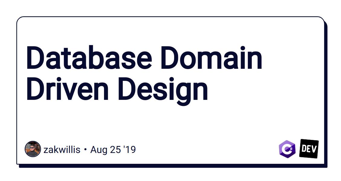 Database Domain Driven Design - DEV Community 👩💻👨💻
