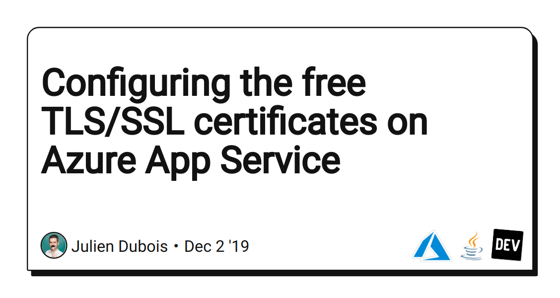 Configuring the free TLS/SSL certificates on Azure App Service
