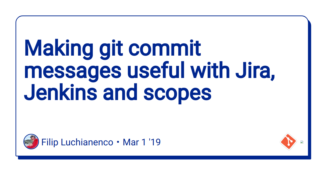 Making git commit messages useful with Jira, Jenkins and scopes