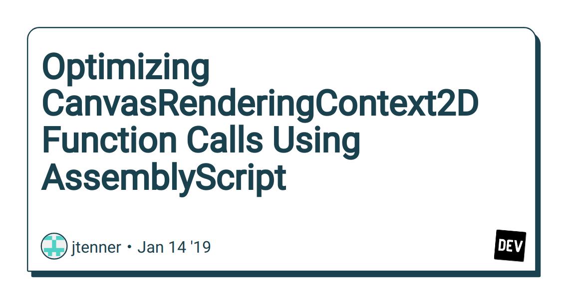 Optimizing CanvasRenderingContext2D Function Calls Using