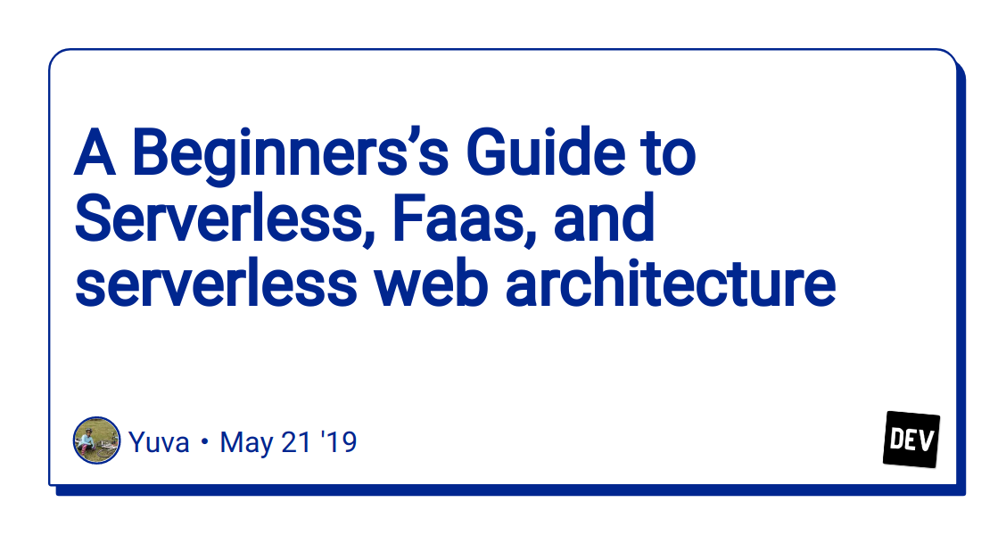 A Beginners's Guide to Serverless, Faas, and serverless web