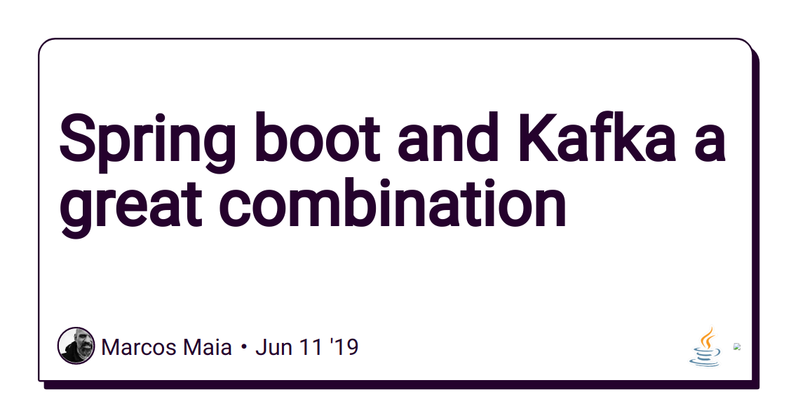 Spring boot and Kafka a great combination - DEV Community