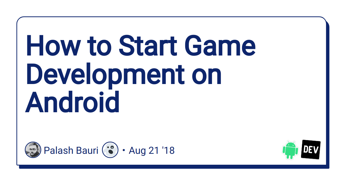 How to Start Game Development on Android - DEV Community