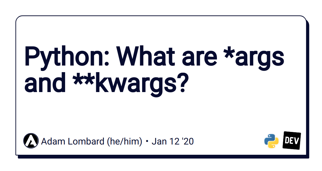 Python: What are *args and **kwargs?