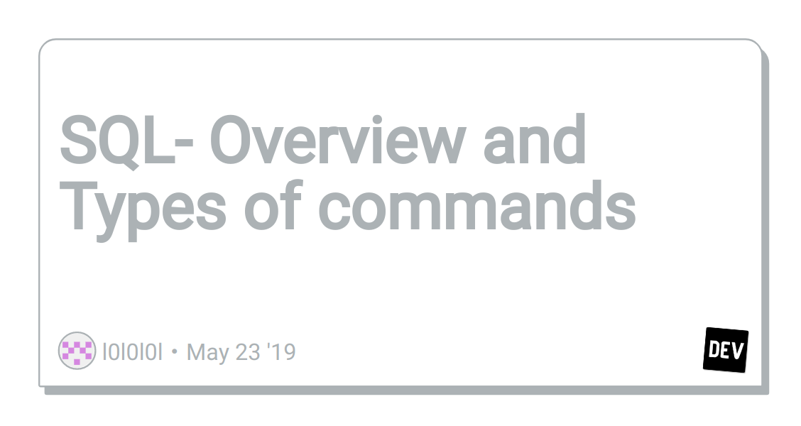 SQL- Overview and Types of commands - DEV Community 👩 💻👨 💻