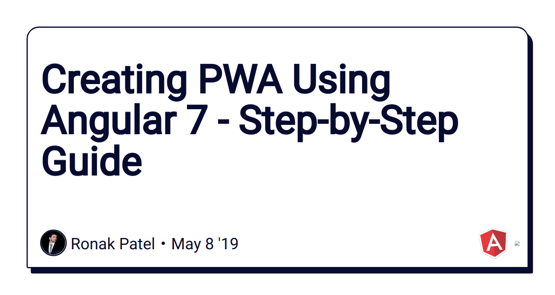 Creating PWA Using Angular 7 - Step-by-Step Guide - DEV