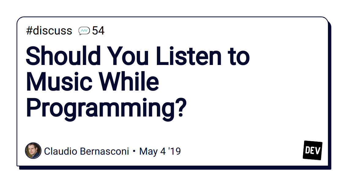 Should You Listen to Music While Programming? - DEV