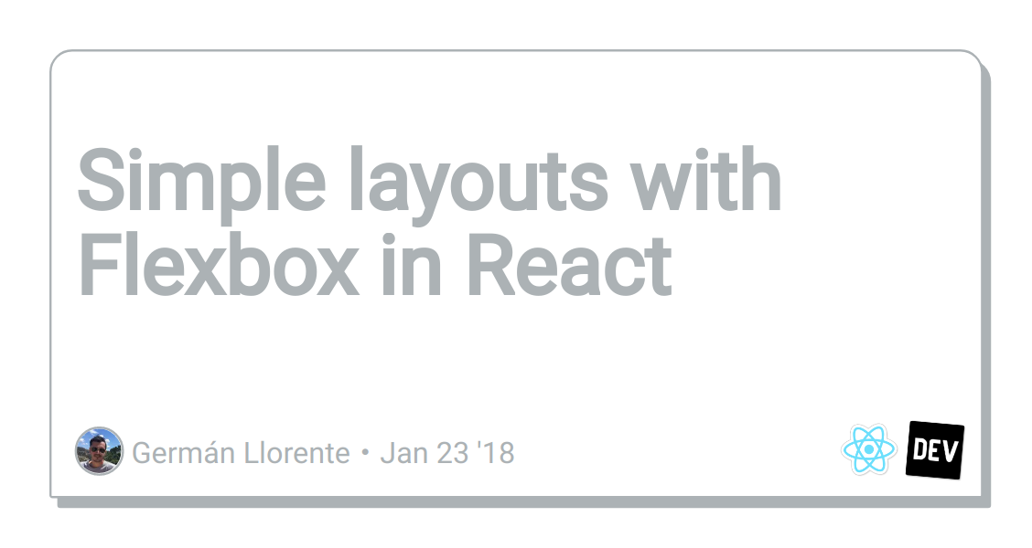 Simple layouts with Flexbox in React - DEV Community