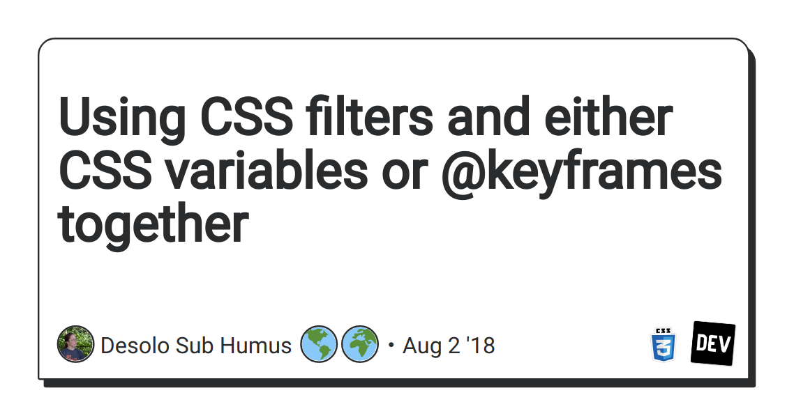 Using CSS filters and either CSS variables or @keyframes